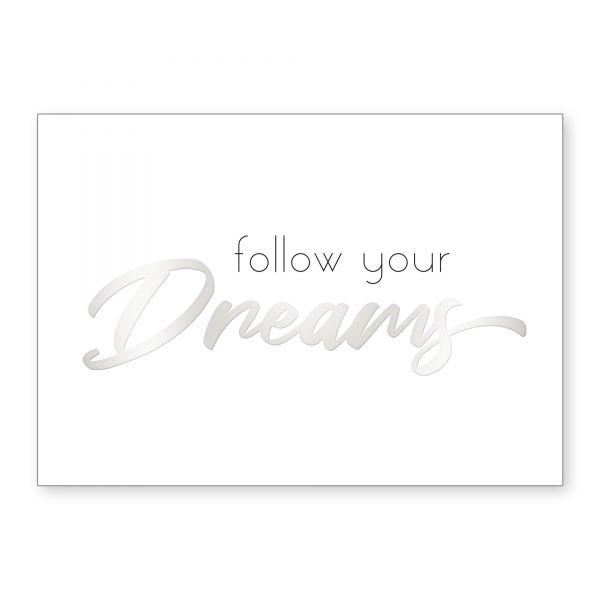 """Follow Your Dreams"" mit Chrom-Effekt veredeltes Poster - optional mit Rahmen - DIN A4"