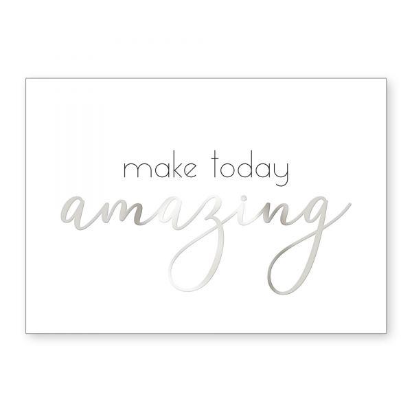"""Make Today Amazing"" mit Chrom-Effekt veredeltes Poster - optional mit Rahmen - DIN A4"