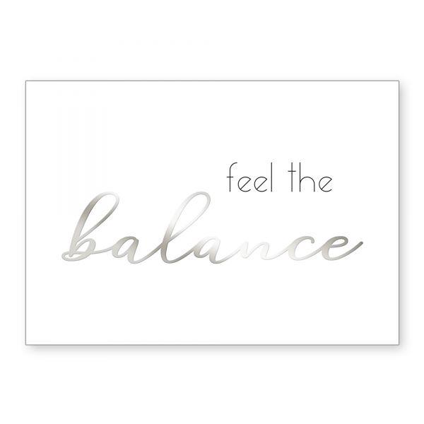 """""""Feel the Balance"""" mit Chrom-Effekt veredeltes Poster - optional mit Rahmen - DIN A4"""