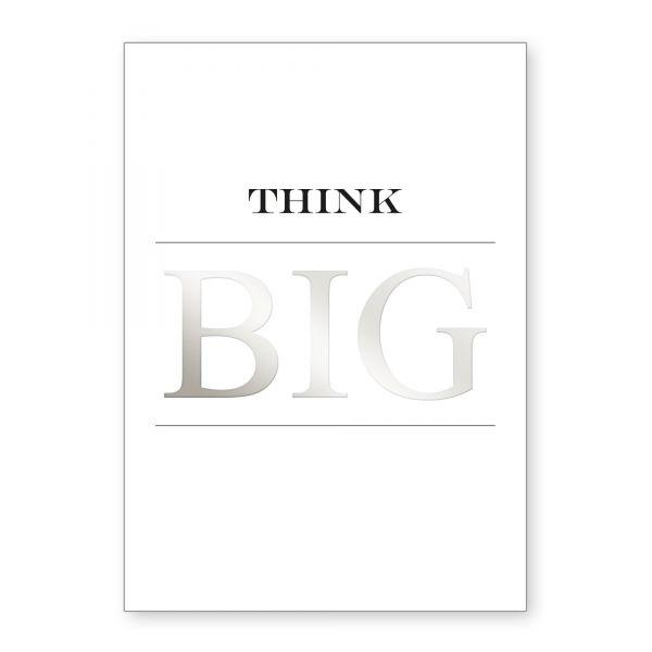 """Think Big"" mit Chrom-Effekt veredeltes Poster - optional mit Rahmen - DIN A4"