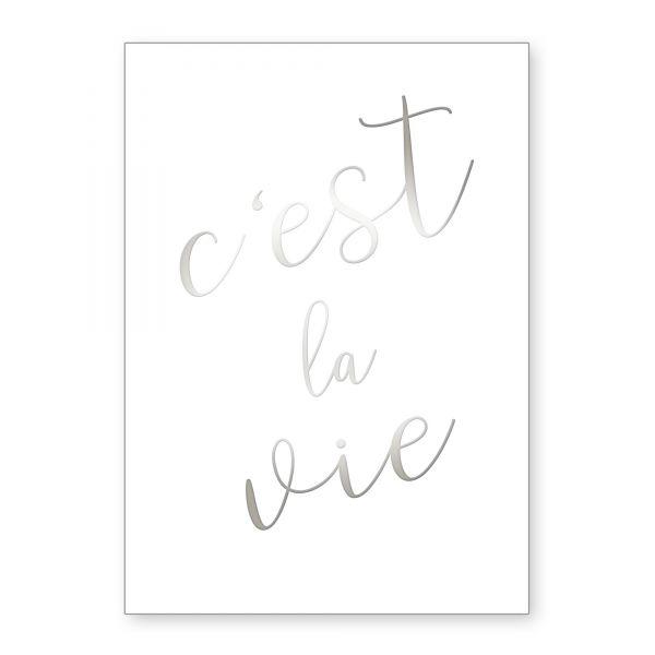 """C'est la vie"" mit Chrom-Effekt veredeltes Poster - optional mit Rahmen - DIN A4"
