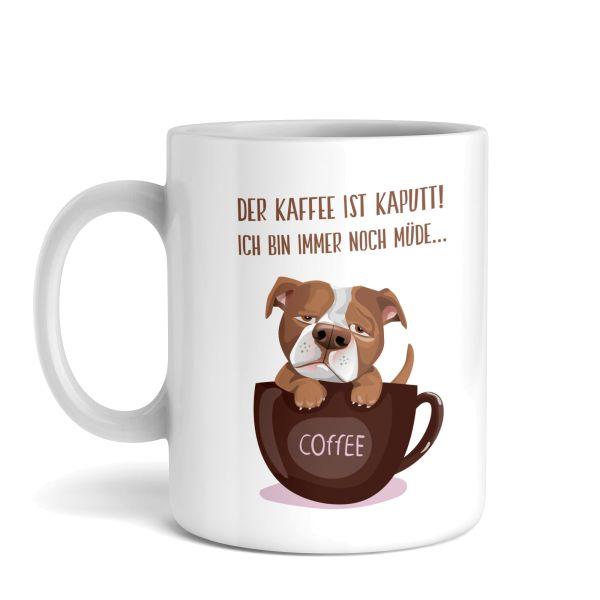 Tasse mit Motiv   Kaffee kaputt   Keramiktasse   fasst ca. 300ml   ideales Geschenk