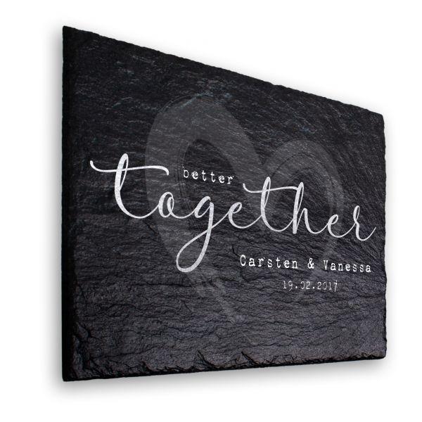 better together Deko-Schild aus echtem Schiefer mit Ihrem Wunschtext