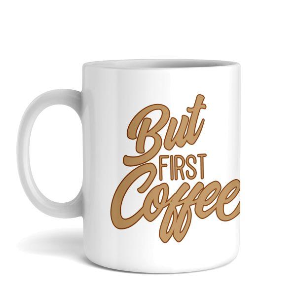 Tasse mit Motiv   First Coffee   Keramiktasse   fasst ca. 300ml   ideales Geschenk