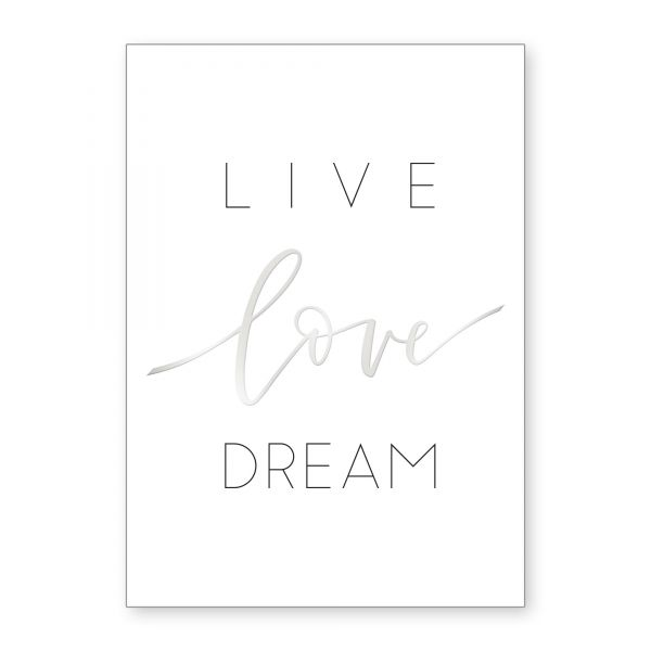 """Live Love Dream"" mit Chrom-Effekt veredeltes Poster - optional mit Rahmen - DIN A4"