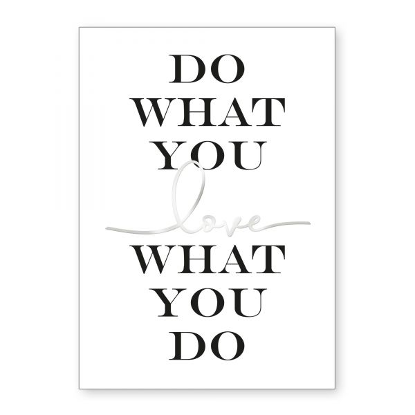 """Do What You Love"" mit Chrom-Effekt veredeltes Poster - optional mit Rahmen - DIN A4"