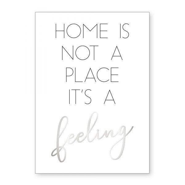 """""""Home is a Feeling"""" mit Chrom-Effekt veredeltes Poster - optional mit Rahmen - DIN A4"""